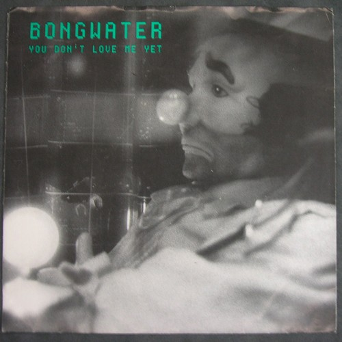 Bongwater You Don't Love Me Yet