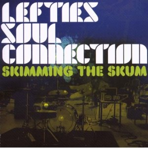 Skimming the skum lefties soul connection