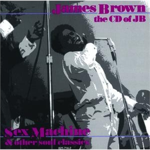 CD of JB James Brown's Sex Machine & other Soul Classics
