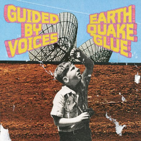 Earthquake Glue music by Guided by Voices