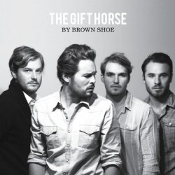 The Gift Horse Single Review by Brown Shoe