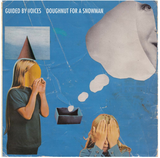 Doughnut For A Snowman Guided by Voices