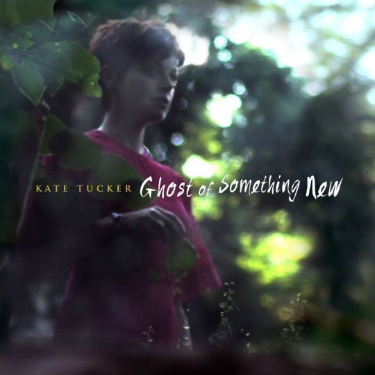Kate Tucker – Ghost of Something New EP –