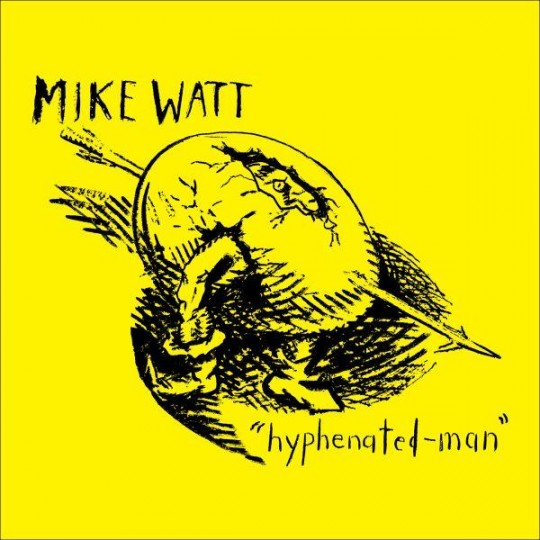 Bass-wreckin' Mike Watt as Hyphenated-Man