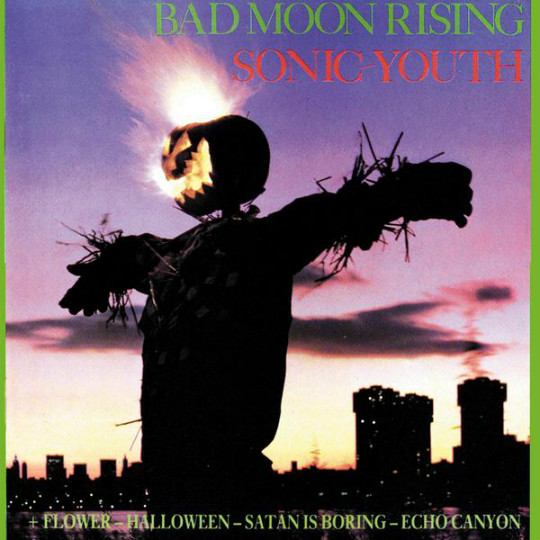 Bad Moon Rising Sonic Youth