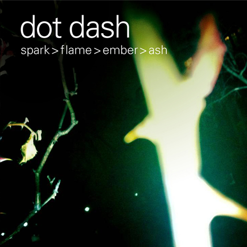 Dot Dash DC Sparks Flame Ember Ash Album review