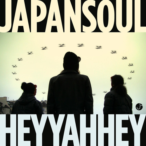 "Single Review – Japan Soul ""Hey Yah Hey"" drones!"