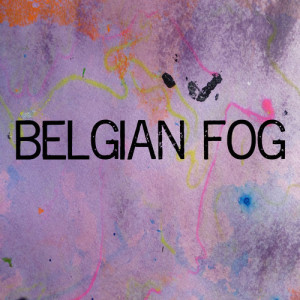 "Belgian Fog – ""You Drive Me To Madness"" (Single)"