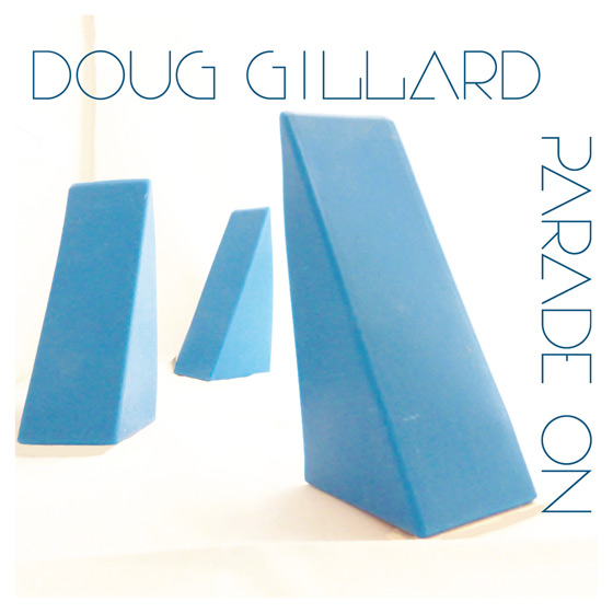 Gillard's New Album 'Parade On' is Guitardedly Good.