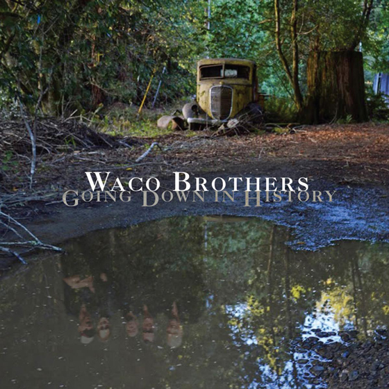 Album-Cover-Waco-Brothers-Going-Down-inHistory-560x